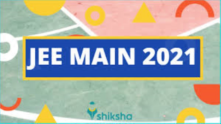 What are the JEE Main 2021 Latest Updates & What do they suggest?