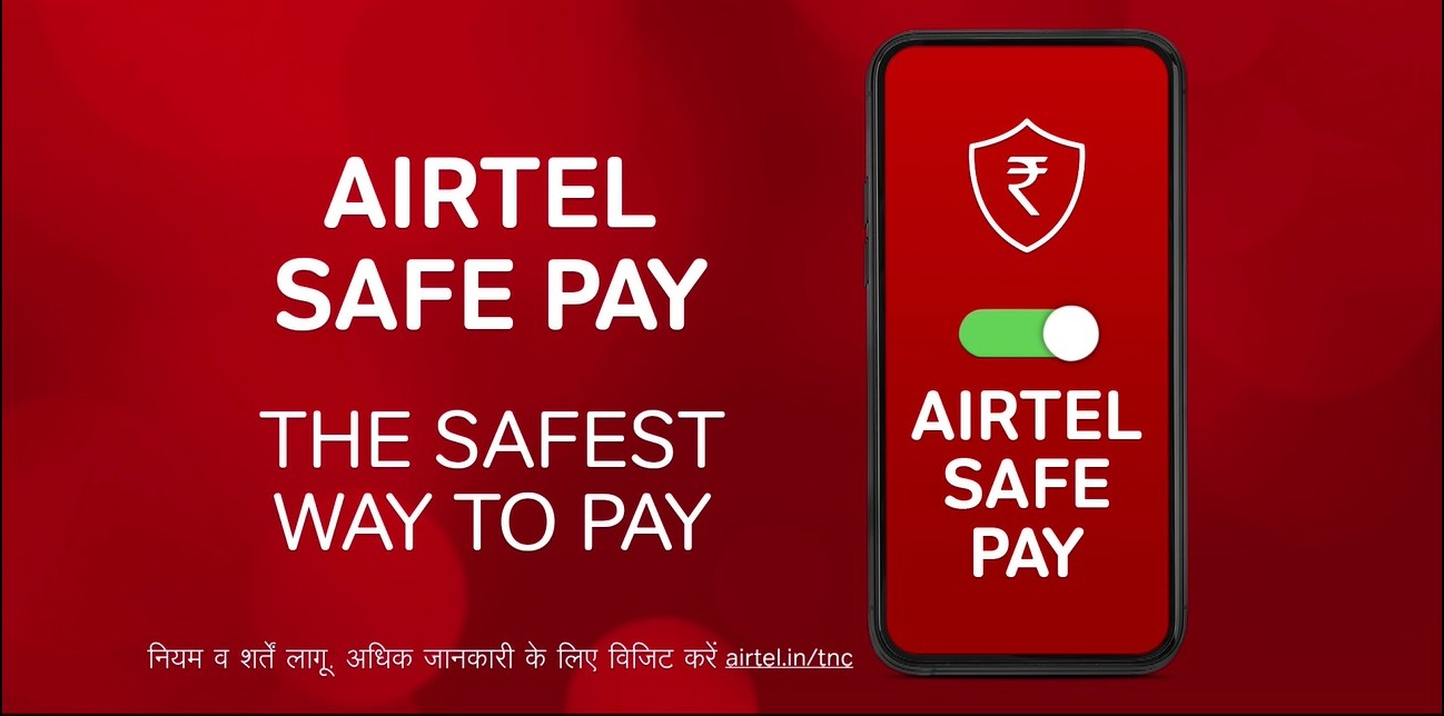 Airtel Safe Pay' protects customers from payments frauds by ensuring money never leaves their accounts without consent