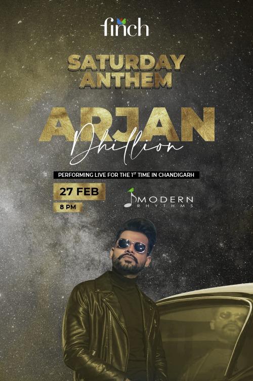 Enjoy your Saturday Night with live singing of Punjabi Singer - Arjan Dhillon at Finch