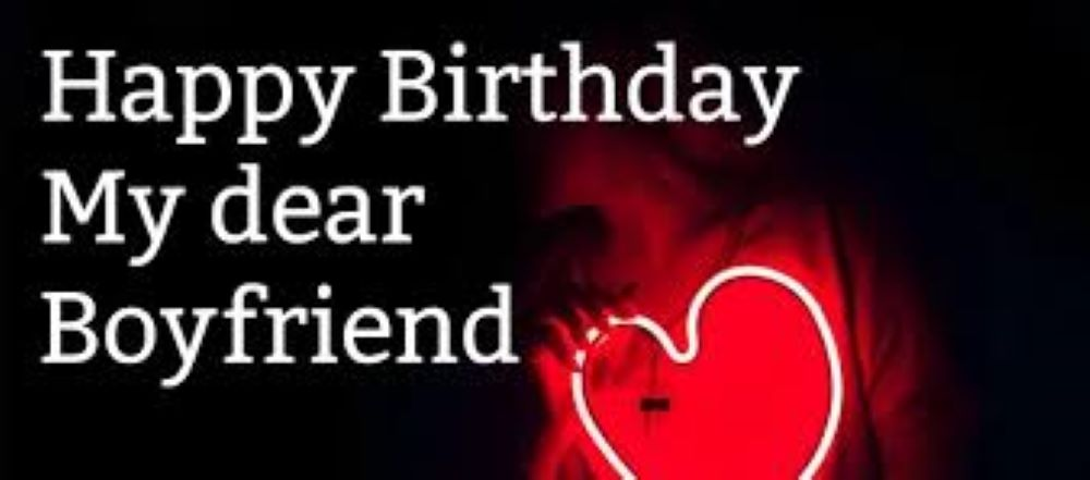 100+ Happy Birthday Wishes Text Messages Quotes for Boyfriend (BF)